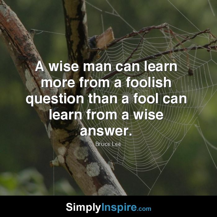 A Wise Man Can Learn Simply Inspire